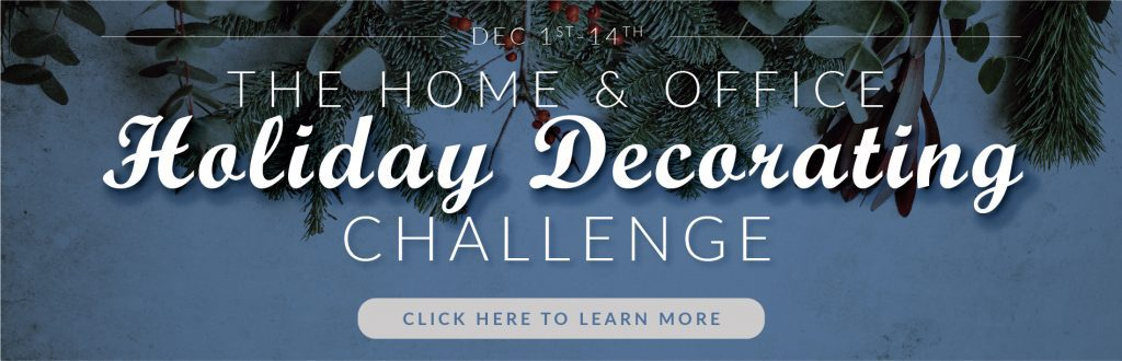 Holiday Home & Office Decorating Challenge