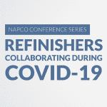 Introducing NAPCO's Online Conference Series: Refinishers Collaborating During COVID-19